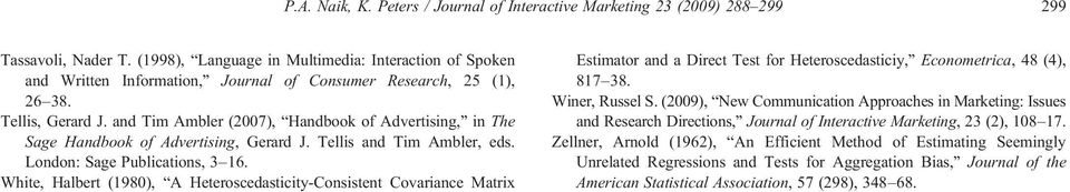and Tim Ambler (2007), Handbook of Advertising, in The Sage Handbook of Advertising, Gerard J. Tellis and Tim Ambler, eds. London: Sage Publications, 3 16.