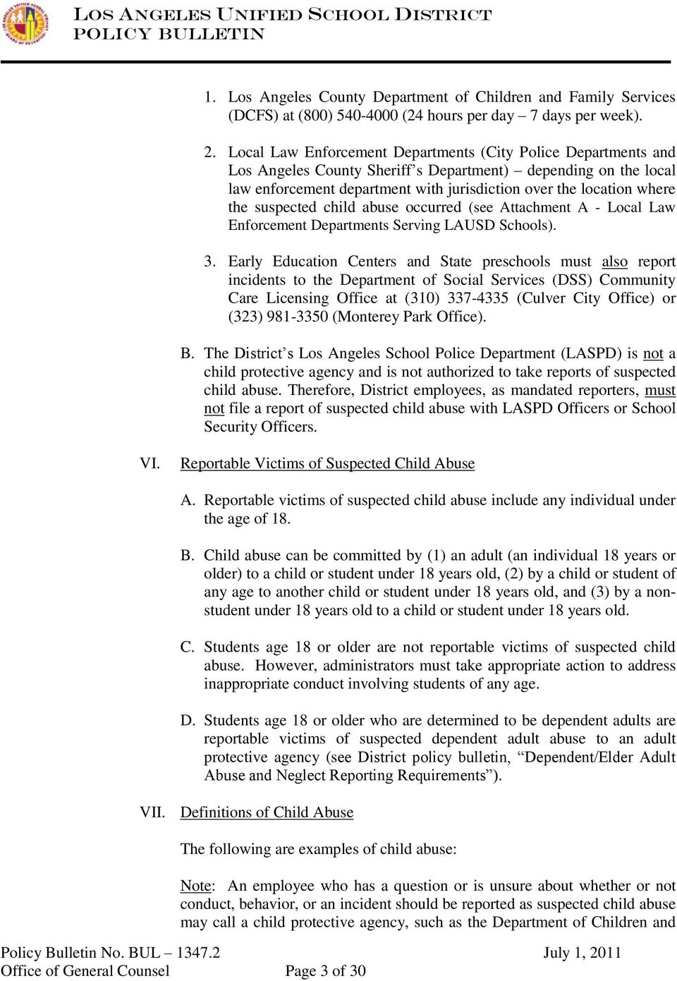 suspected child abuse occurred (see Attachment A - Local Law Enforcement Departments Serving LAUSD Schools). 3.
