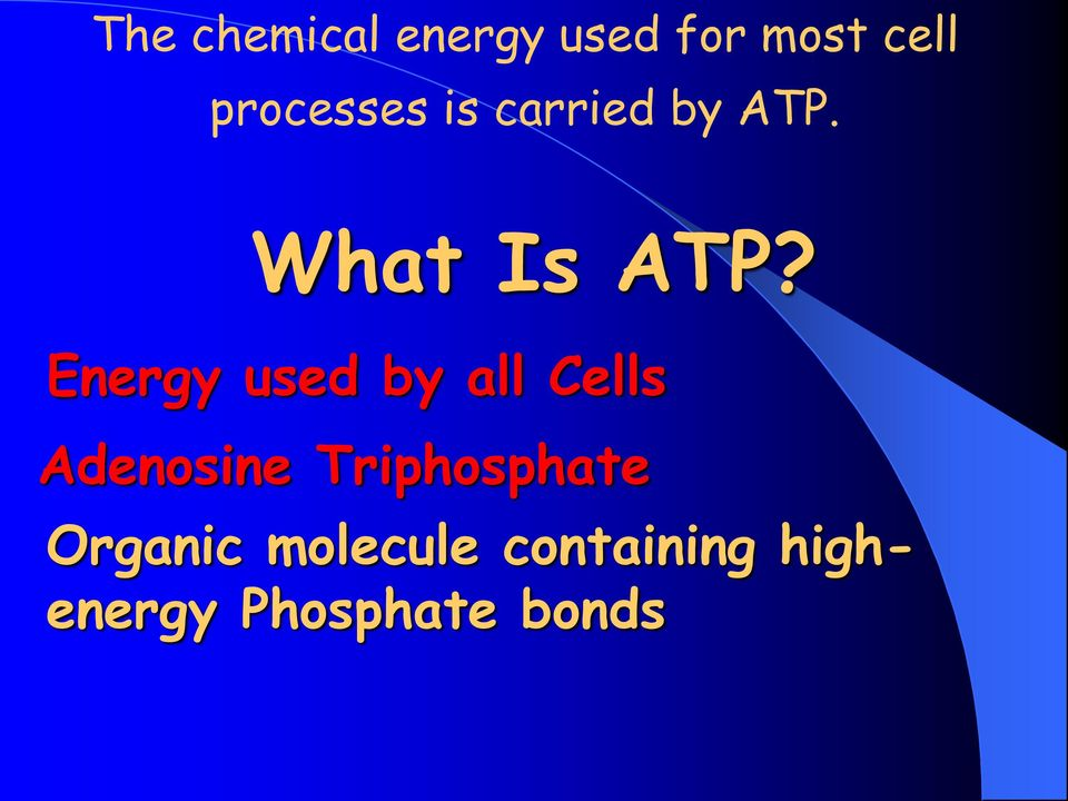 Energy used by all Cells Adenosine