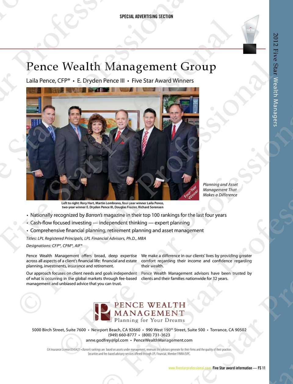 Cash-flow focused investing independent thinking expert planning Comprehensive financial planning, retirement planning and asset management Titles: LPL Registered Principals, LPL Financial Advisors,