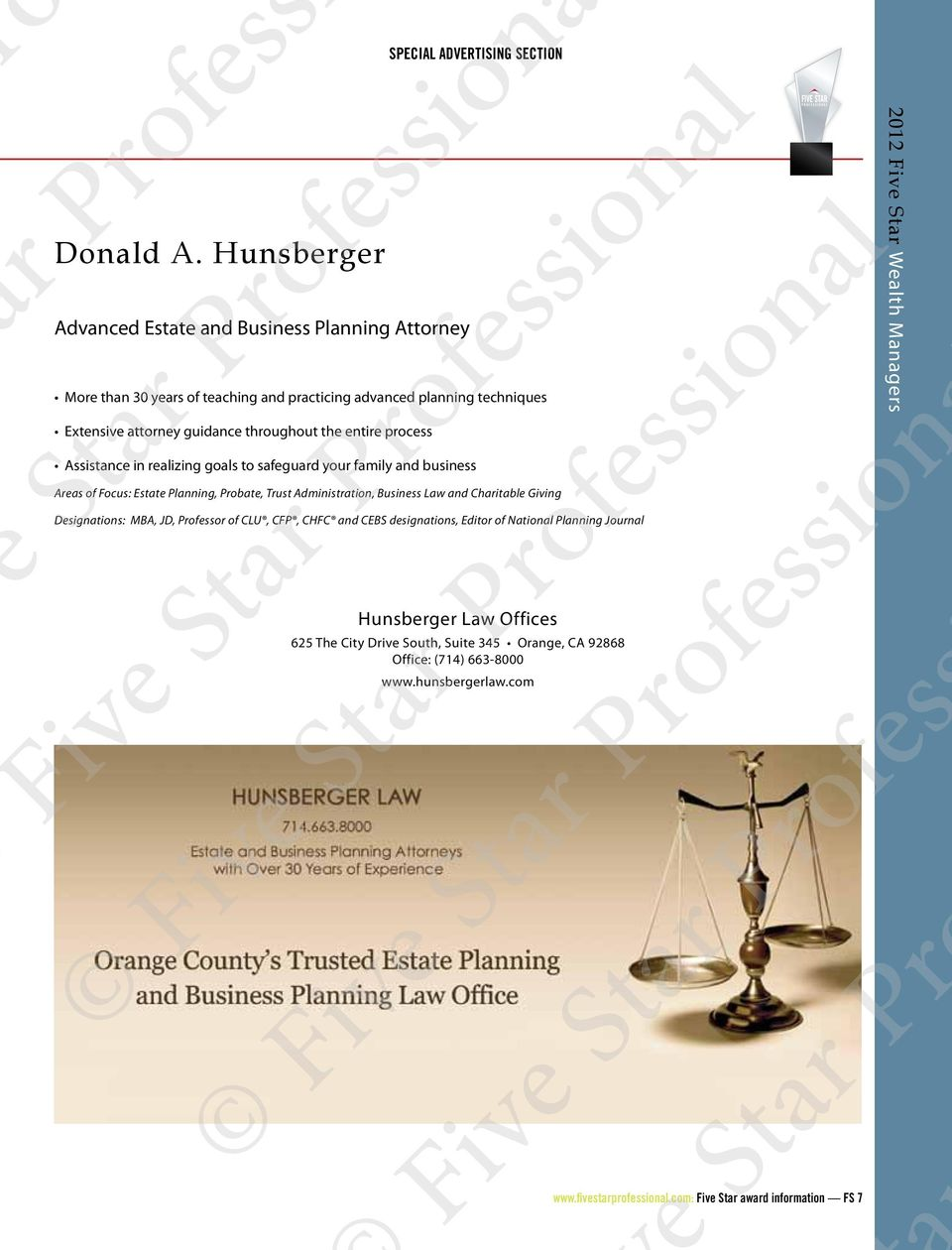 the entire process Assistance in realizing goals to safeguard your family and business Areas of Focus: Estate Planning, Probate, Trust Administration, Business Law and