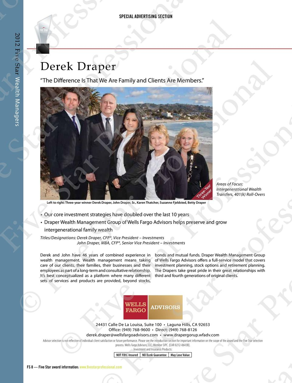 , Karen Thatcher, Suzanne Fjeldsted, Betty Draper Our core investment strategies have doubled over the last 10 years Draper Wealth Management Group of Wells Fargo Advisors helps preserve and grow