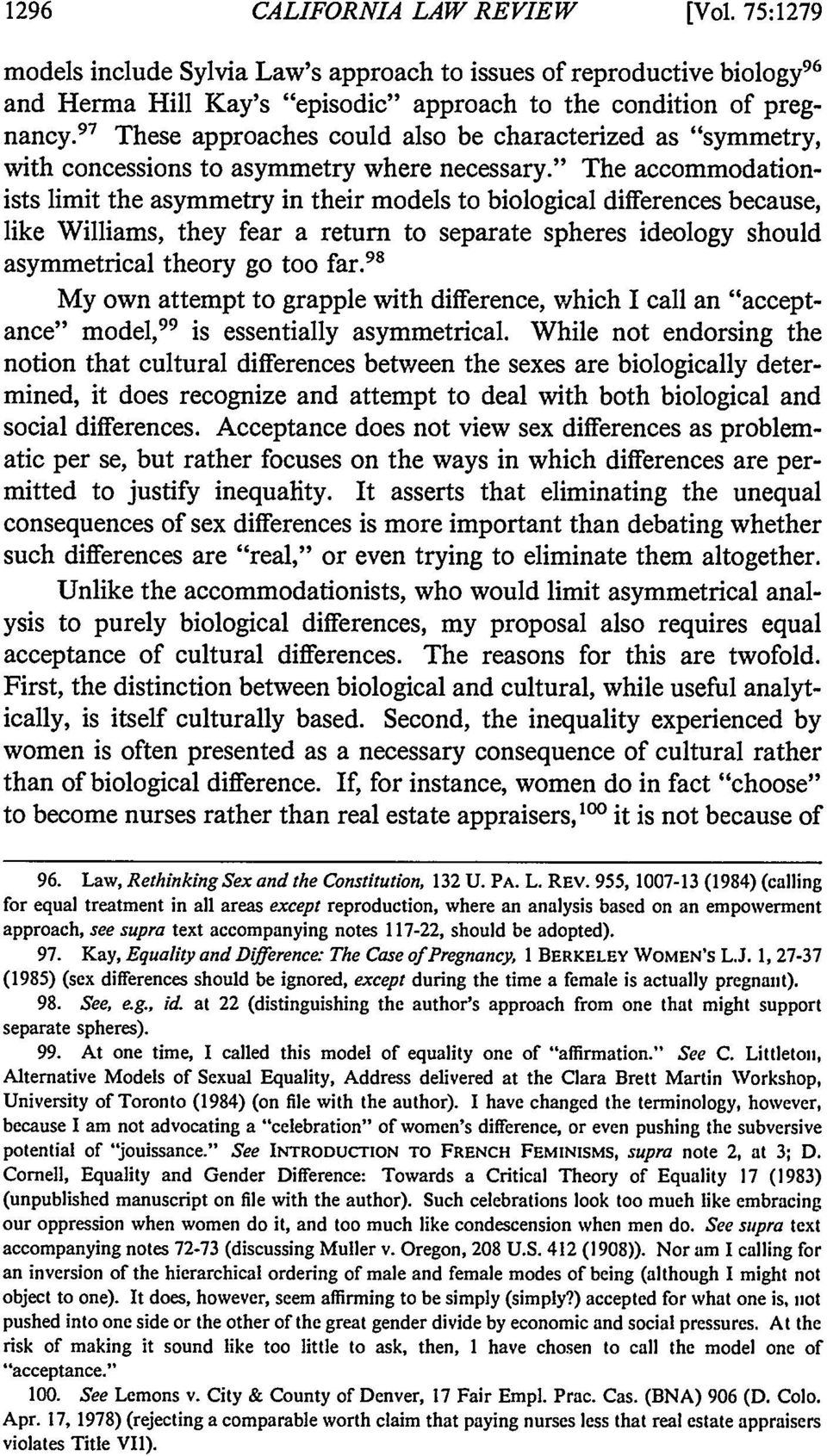 """ The accommodationists limit the asymmetry in their models to biological differences because, like Williams, they fear a return to separate spheres ideology should asymmetrical theory go too far."