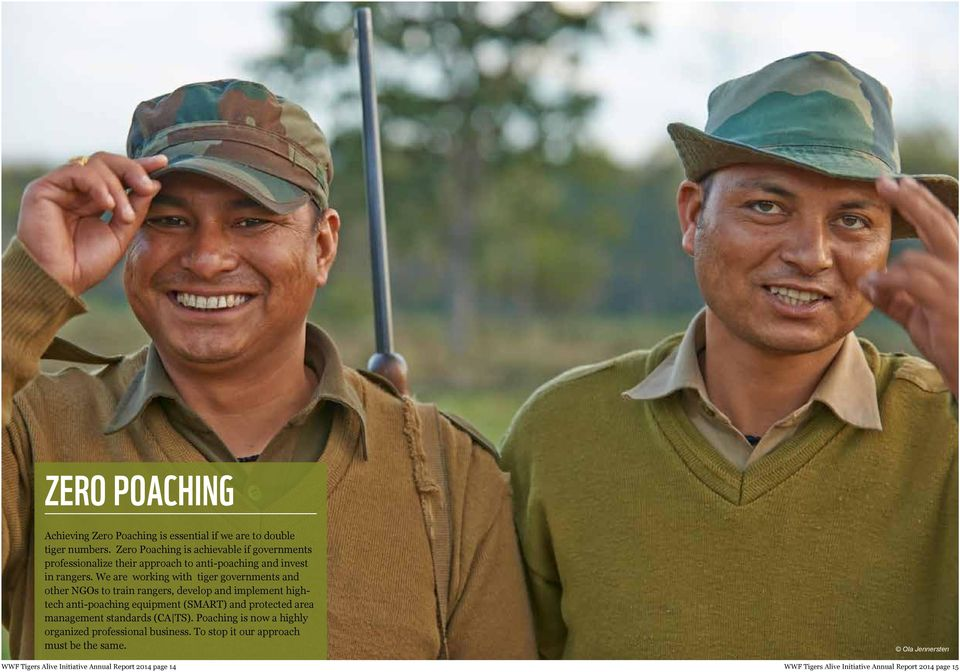 We are working with tiger governments and other NGOs to train rangers, develop and implement hightech anti-poaching equipment (SMART) and protected