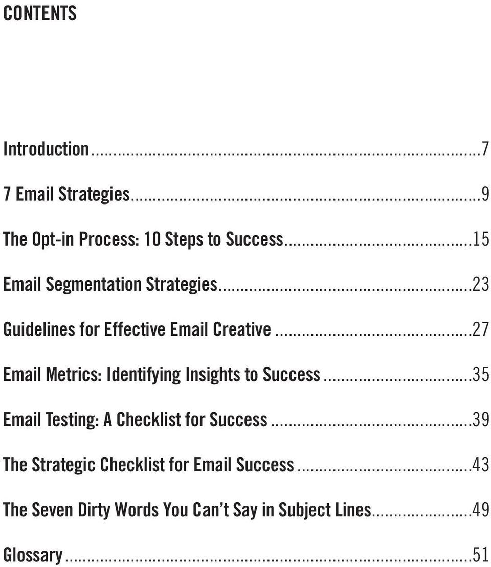 ..27 Email Metrics: Identifying Insights to Success...35 Email Testing: A Checklist for Success.