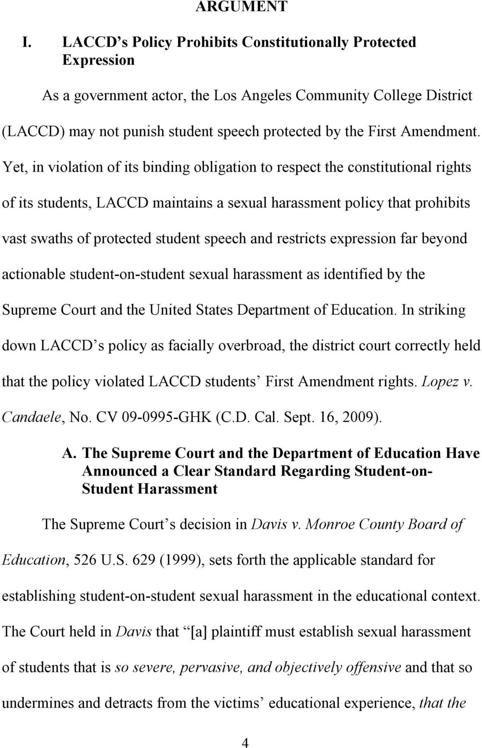 Yet, in violation of its binding obligation to respect the constitutional rights of its students, LACCD maintains a sexual harassment policy that prohibits vast swaths of protected student speech and