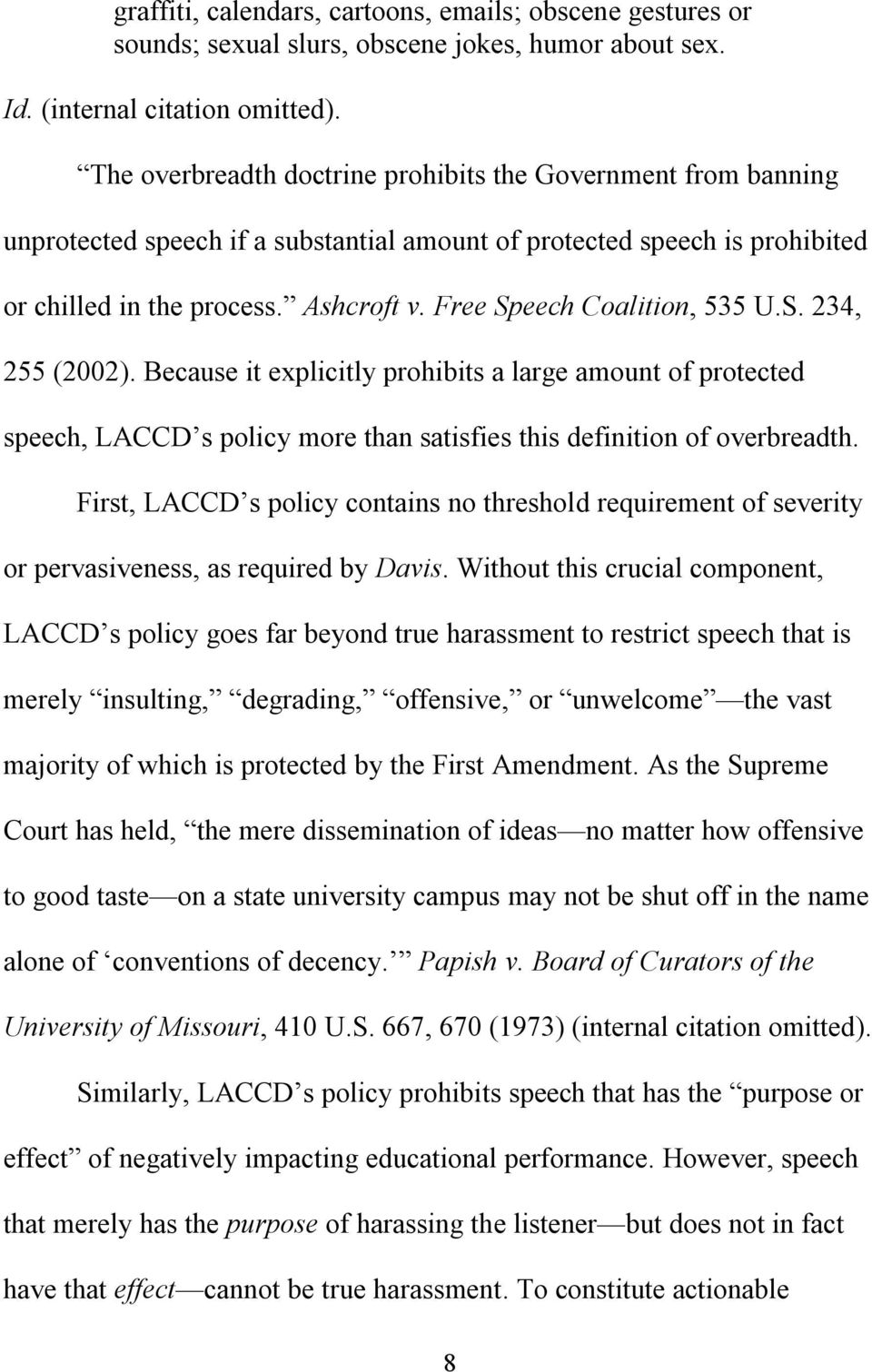 Free Speech Coalition, 535 U.S. 234, 255 (2002). Because it explicitly prohibits a large amount of protected speech, LACCD s policy more than satisfies this definition of overbreadth.
