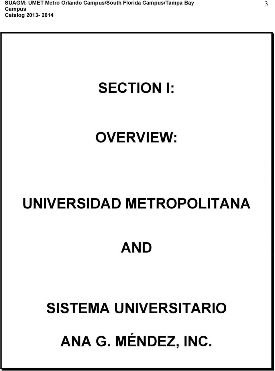 OVERVIEW: UNIVERSIDAD METROPOLITANA
