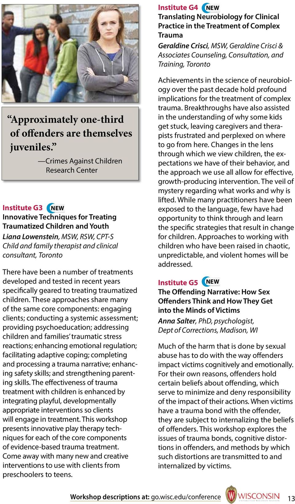 Crimes Against Children Research Center Institute G3 NEW Innovative Techniques for Treating Traumatized Children and Youth Liana Lowenstein, MSW, RSW, CPT-S Child and family therapist and clinical