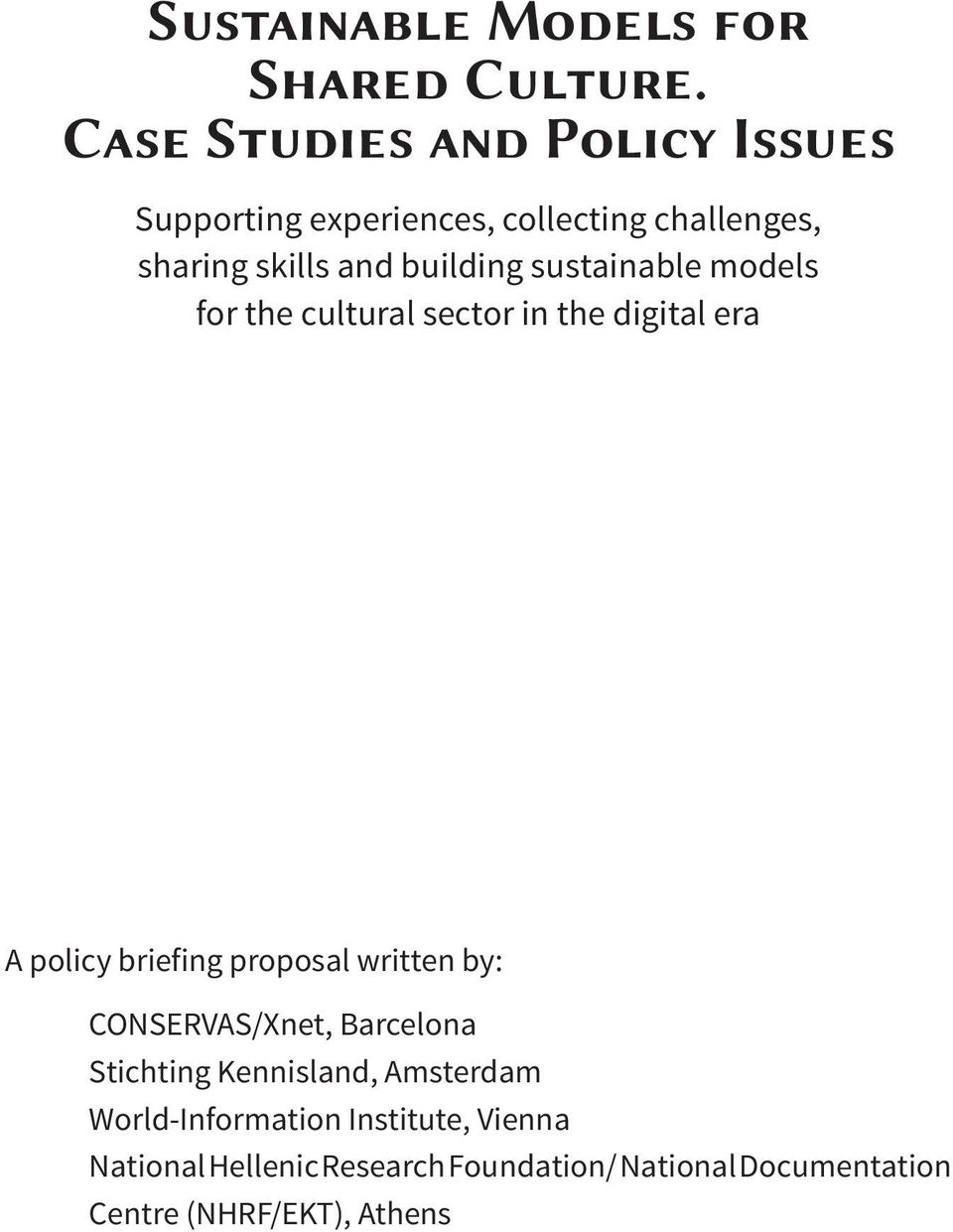 sustainable models for the cultural sector in the digital era A policy briefing proposal written by: