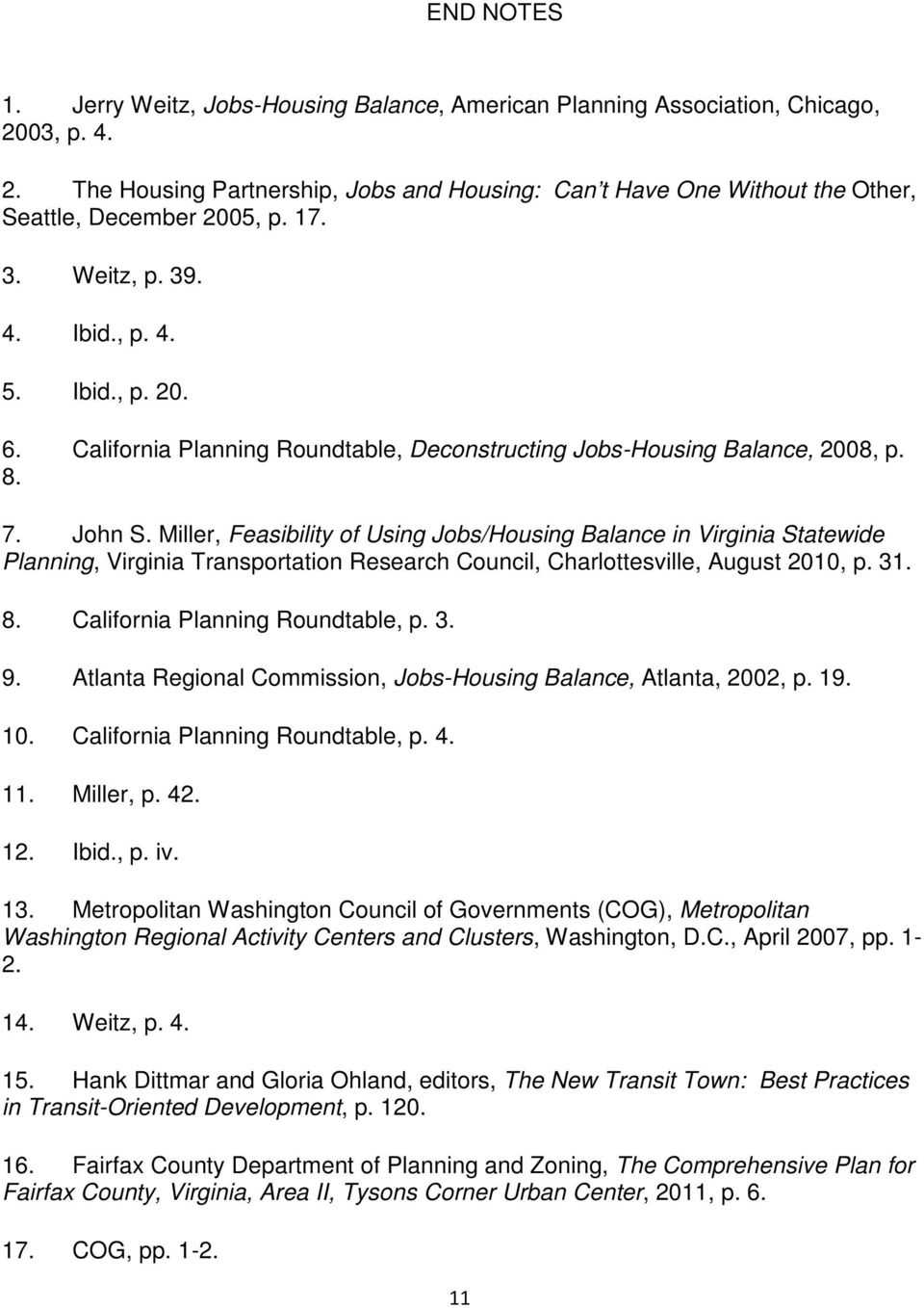 Miller, Feasibility of Using Jobs/Housing Balance in Virginia Statewide Planning, Virginia Transportation Research Council, Charlottesville, August 2010, p. 31. 8. California Planning Roundtable, p.