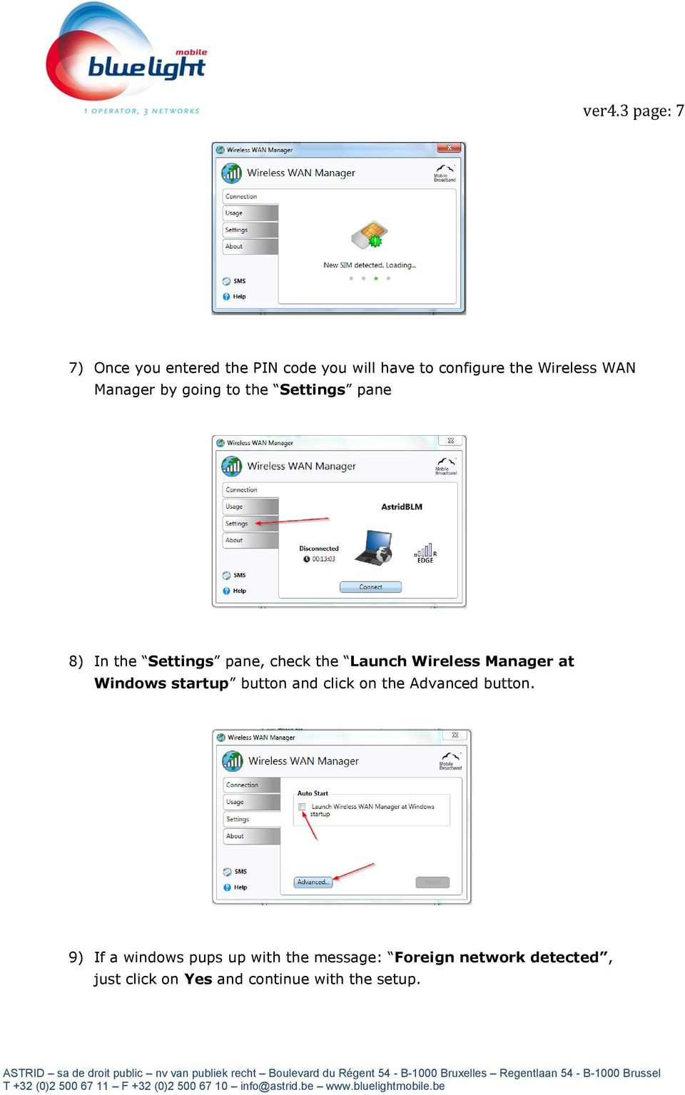 Wireless Manager at Windows startup button and click on the Advanced button.