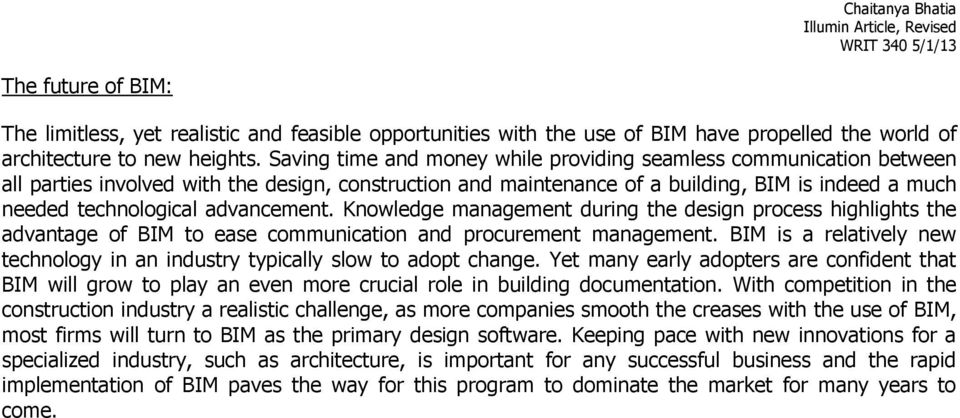 advancement. Knowledge management during the design process highlights the advantage of BIM to ease communication and procurement management.