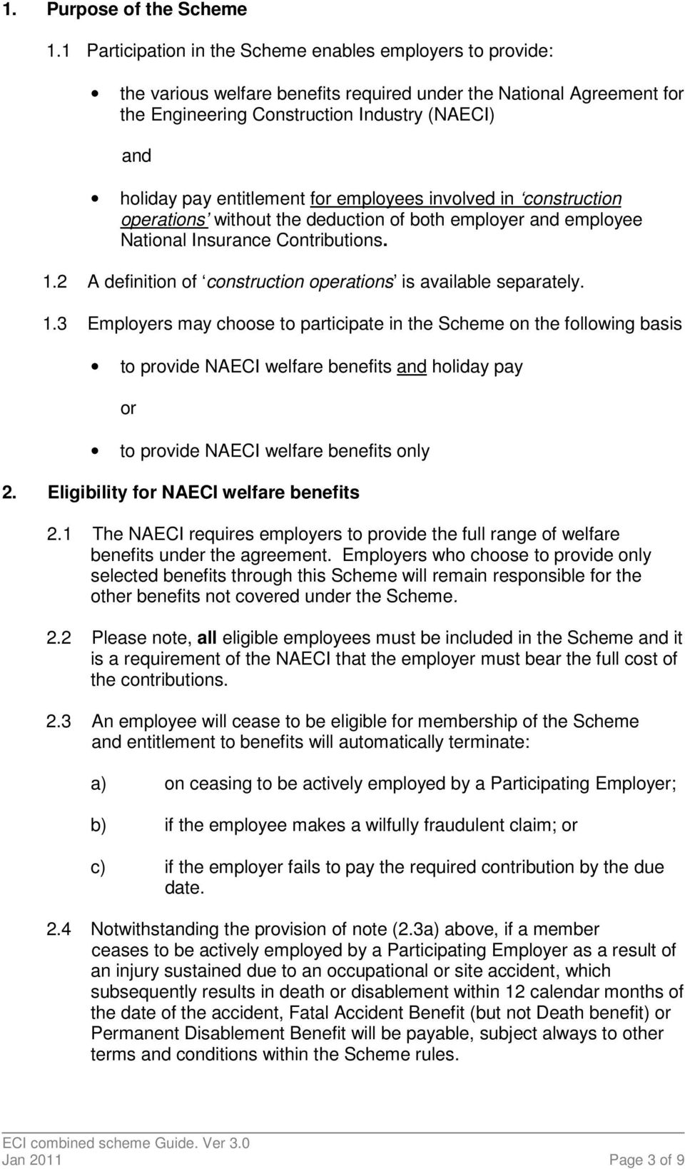 entitlement for employees involved in construction operations without the deduction of both employer and employee National Insurance Contributions. 1.