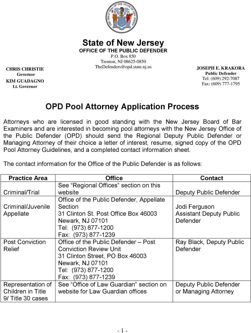 interested in becoming pool attorneys with the New Jersey Office of the Public Defender (OPD) should send the Regional Deputy Public Defender or Managing Attorney of their choice a letter of