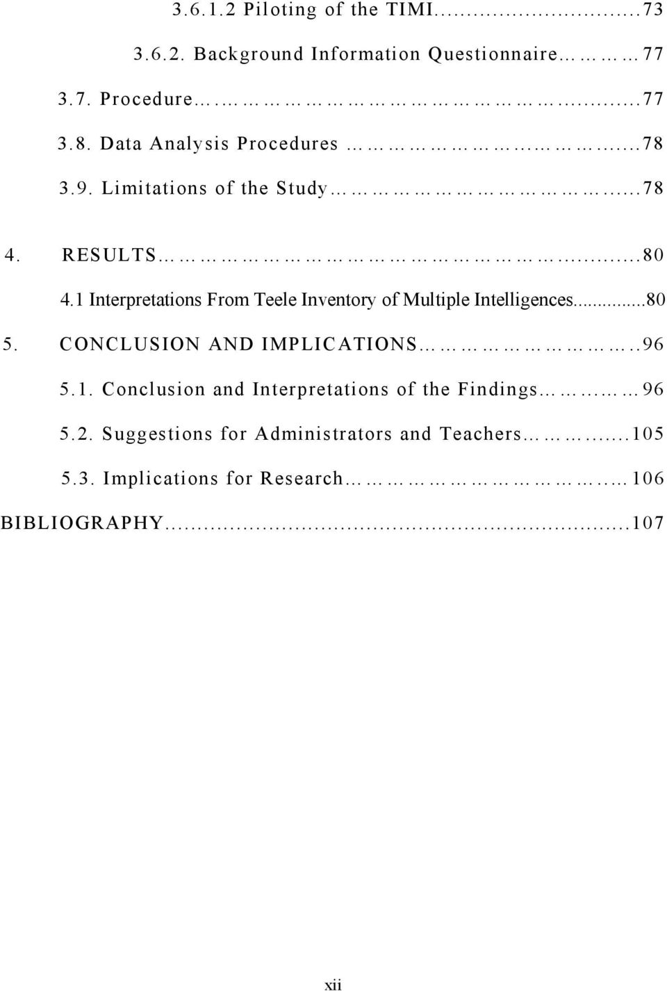 1 Interpretations From Teele Inventory of Multiple Intelligences...80 5. CONCLUSION AND IMPLICATIONS..96 5.1. Conclusion and Interpretations of the Findings.