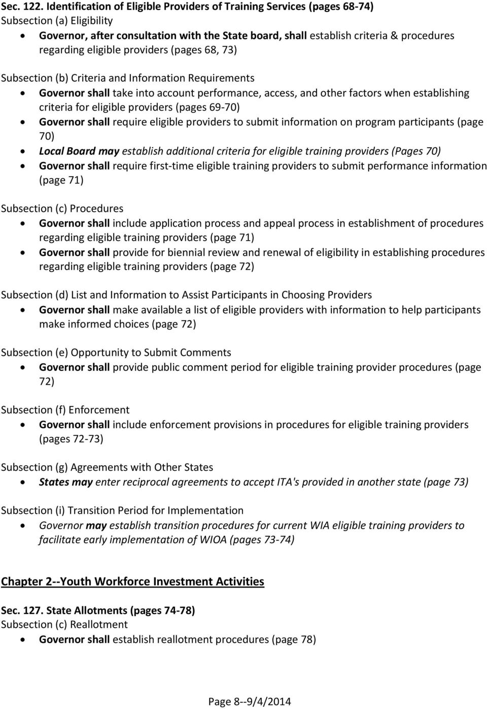 eligible providers (pages 68, 73) Subsection (b) Criteria and Information Requirements Governor shall take into account performance, access, and other factors when establishing criteria for eligible