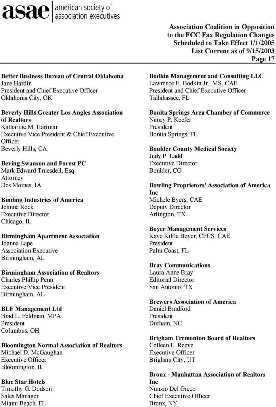 Attorney Des Moines, IA Binding Industries of America Joanne Rock Chicago, IL Birmingham Apartment Joanna Lape Executive Birmingham, AL Birmingham of Realtors Charles Phillip Penn Birmingham, AL BLF