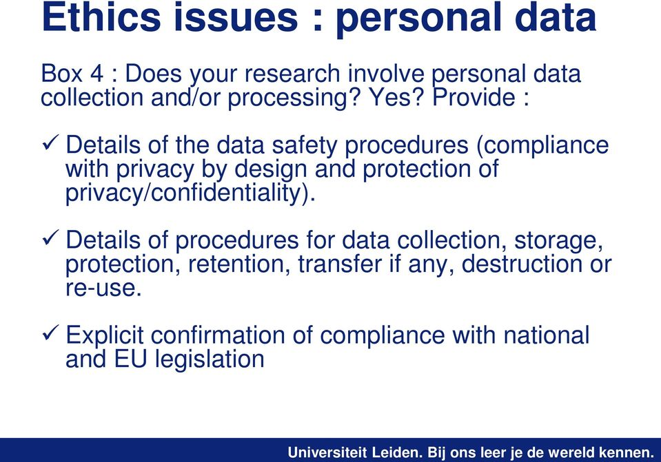 Provide : Details of the data safety procedures (compliance with privacy by design and protection of