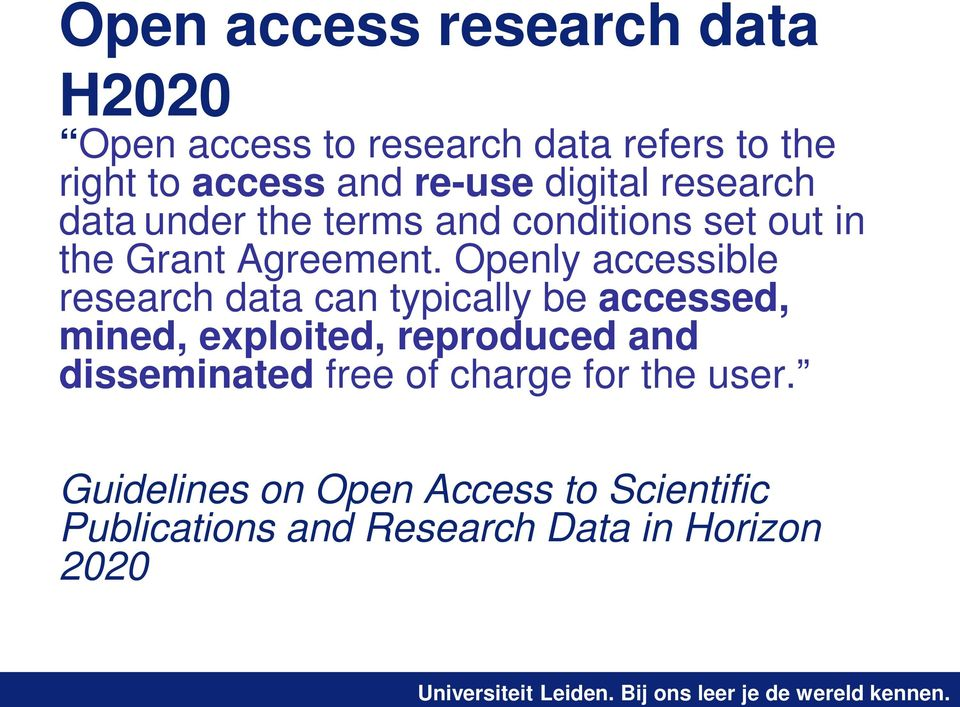 Openly accessible research data can typically be accessed, mined, exploited, reproduced and