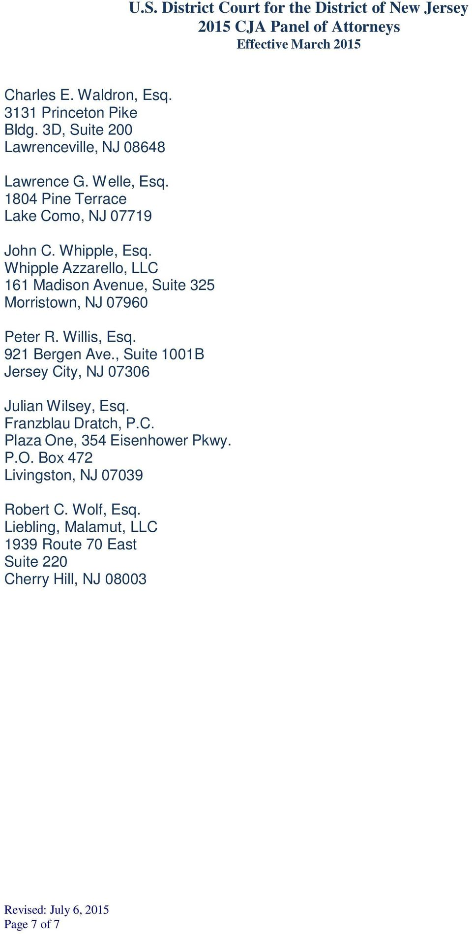Whipple Azzarello, LLC 161 Madison Avenue, Suite 325 Morristown, NJ 07960 Peter R. Willis, Esq. 921 Bergen Ave.