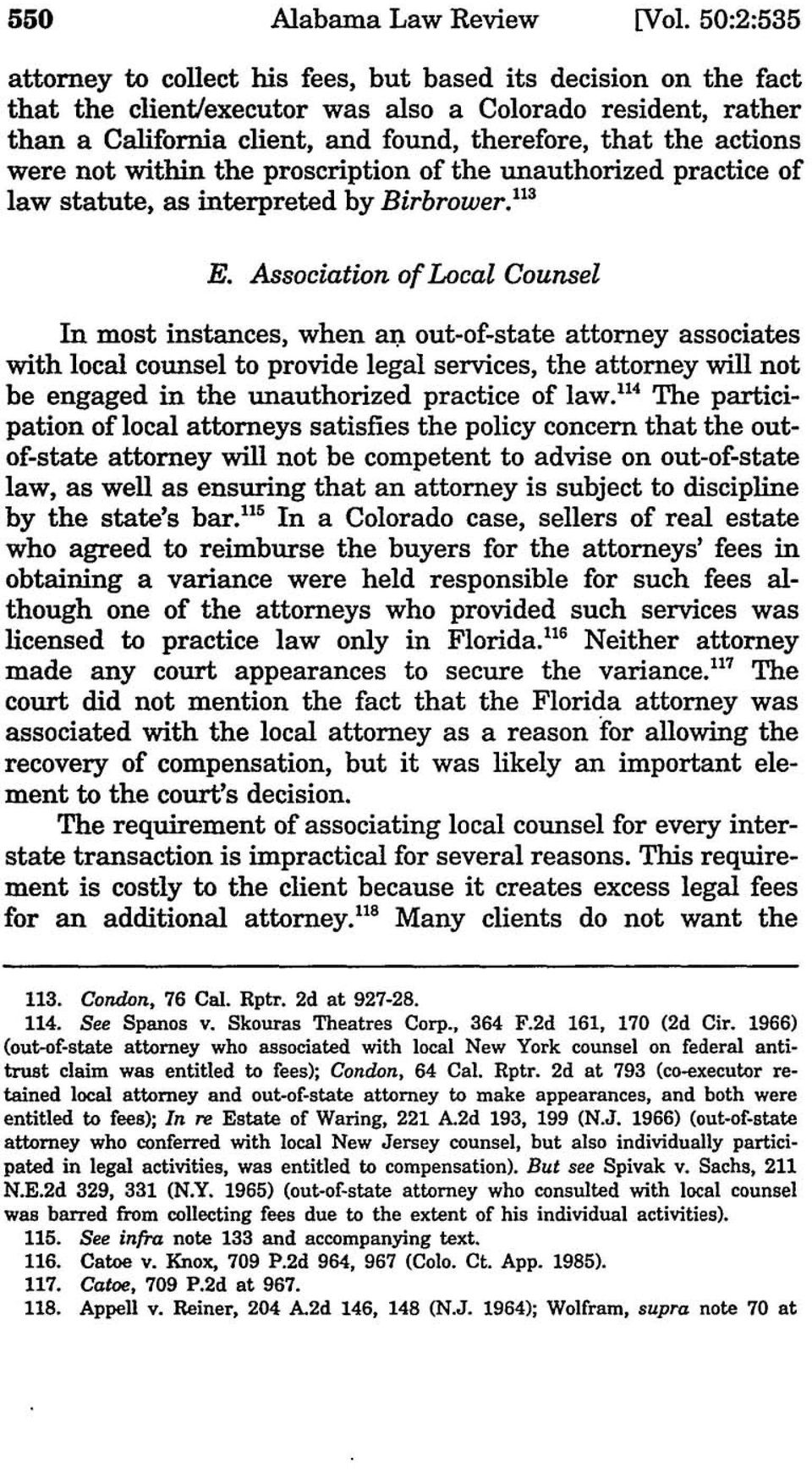 actions were not within the proscription of the unauthorized practice of law statute, as interpreted by Birbrower.l13 E. Association of local Counsel In most instances, when ar?