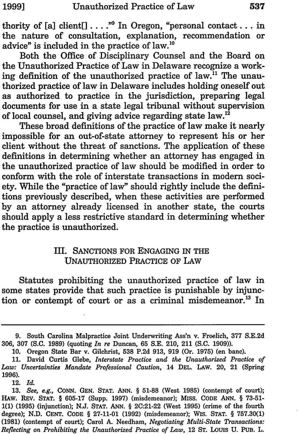 """ Both the Office of Disciplinary Counsel and the Board on the Unauthorized Practice of Law in Delaware recognize a working definition of the unauthorized practice of law."