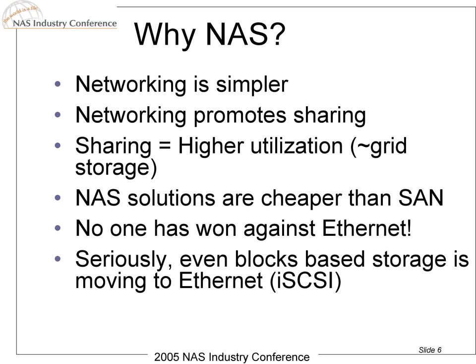 Higher utilization (~grid storage) NAS solutions are cheaper