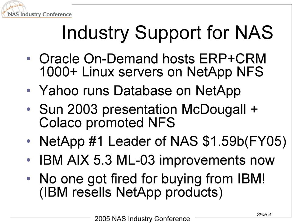 Colaco promoted NFS NetApp #1 Leader of NAS $1.59b(FY05) IBM AIX 5.