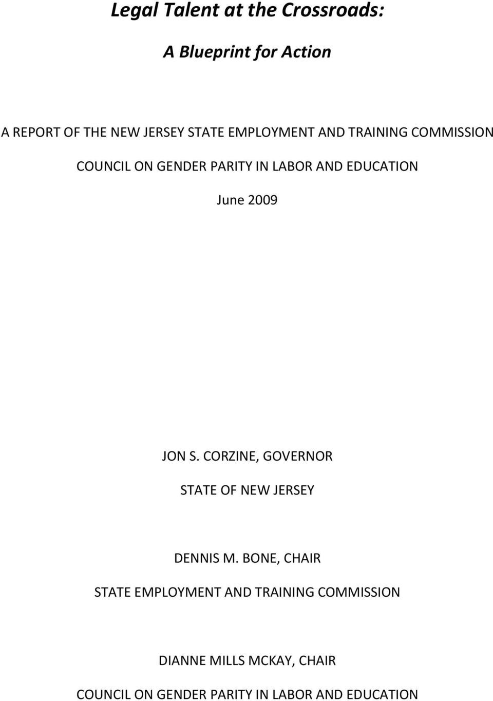 2009 JON S. CORZINE, GOVERNOR STATE OF NEW JERSEY DENNIS M.