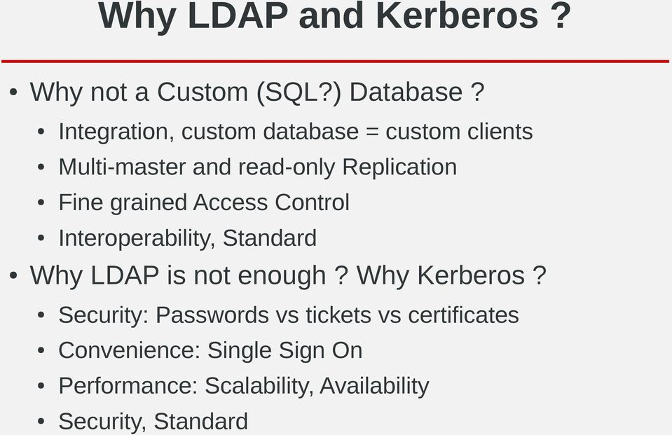 grained Access Control Interoperability, Standard Why LDAP is not enough? Why Kerberos?