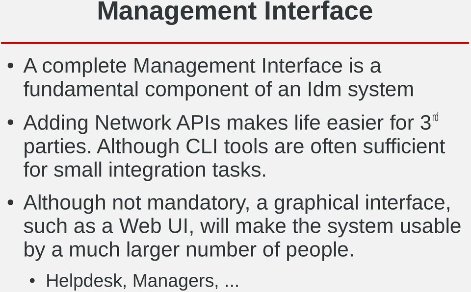 Although CLI tools are often sufficient for small integration tasks.