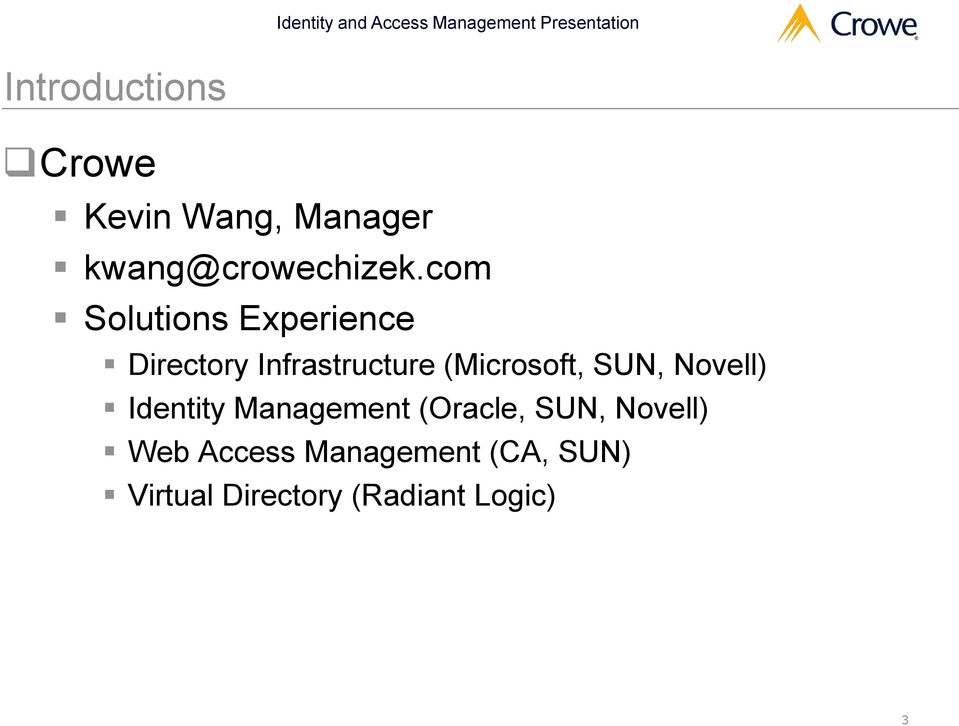 (Microsoft, SUN, Novell) Identity Management (Oracle, SUN,