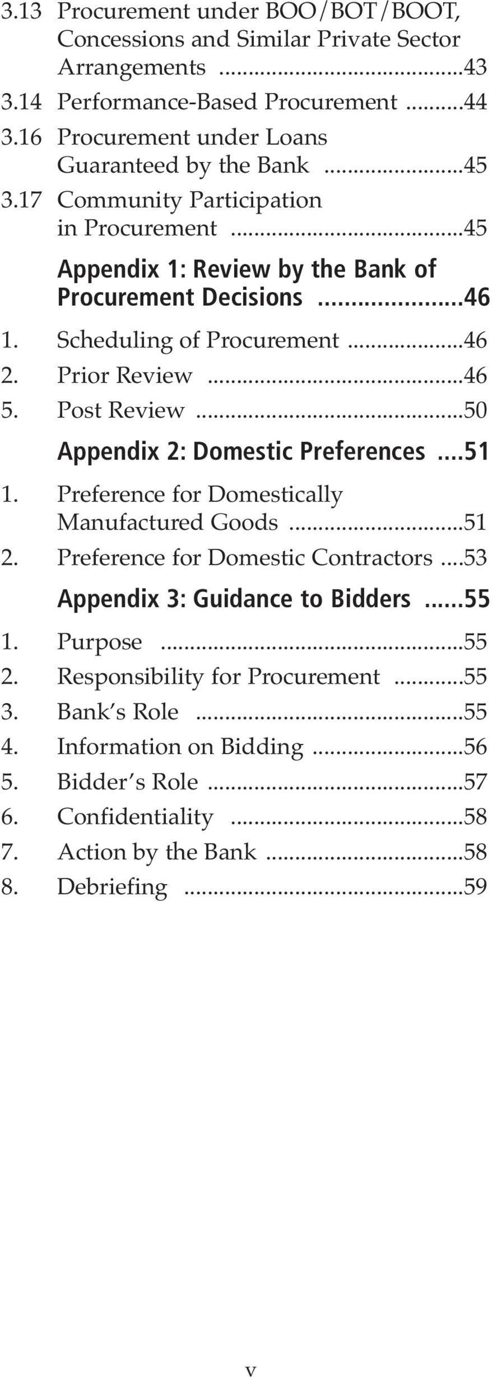 ..50 Appendix 2: Domestic Preferences...51 1. Preference for Domestically Manufactured Goods...51 2. Preference for Domestic Contractors...53 Appendix 3: Guidance to Bidders...55 1.