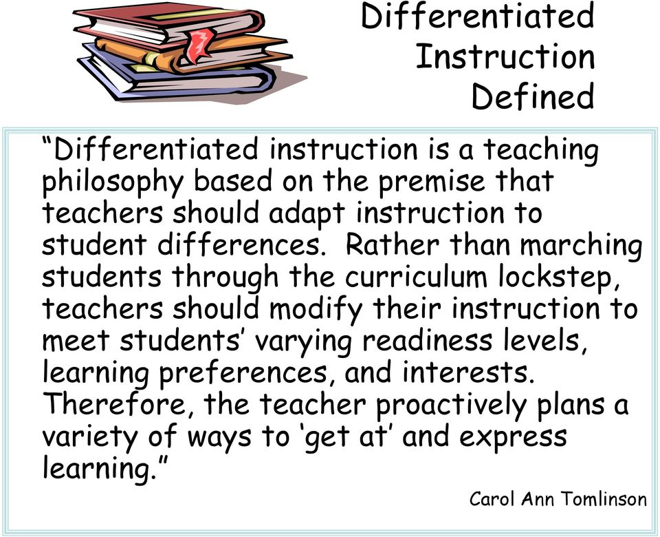 Rather than marching students through the curriculum lockstep, teachers should modify their instruction to meet