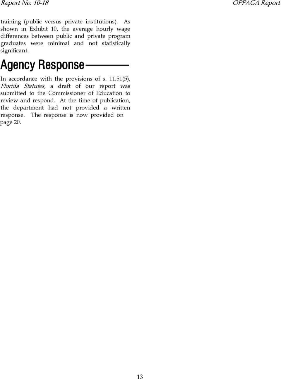 statistically significant. Agency Response In accordance with the provisions of s. 11.