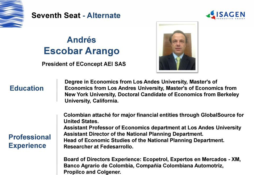 Colombian attaché for major financial entities through GlobalSource for United States.