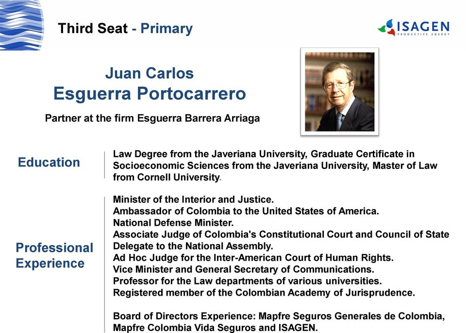 Associate Judge of Colombia's Constitutional Court and Council of State Delegate to the National Assembly. Ad Hoc Judge for the Inter-American Court of Human Rights.