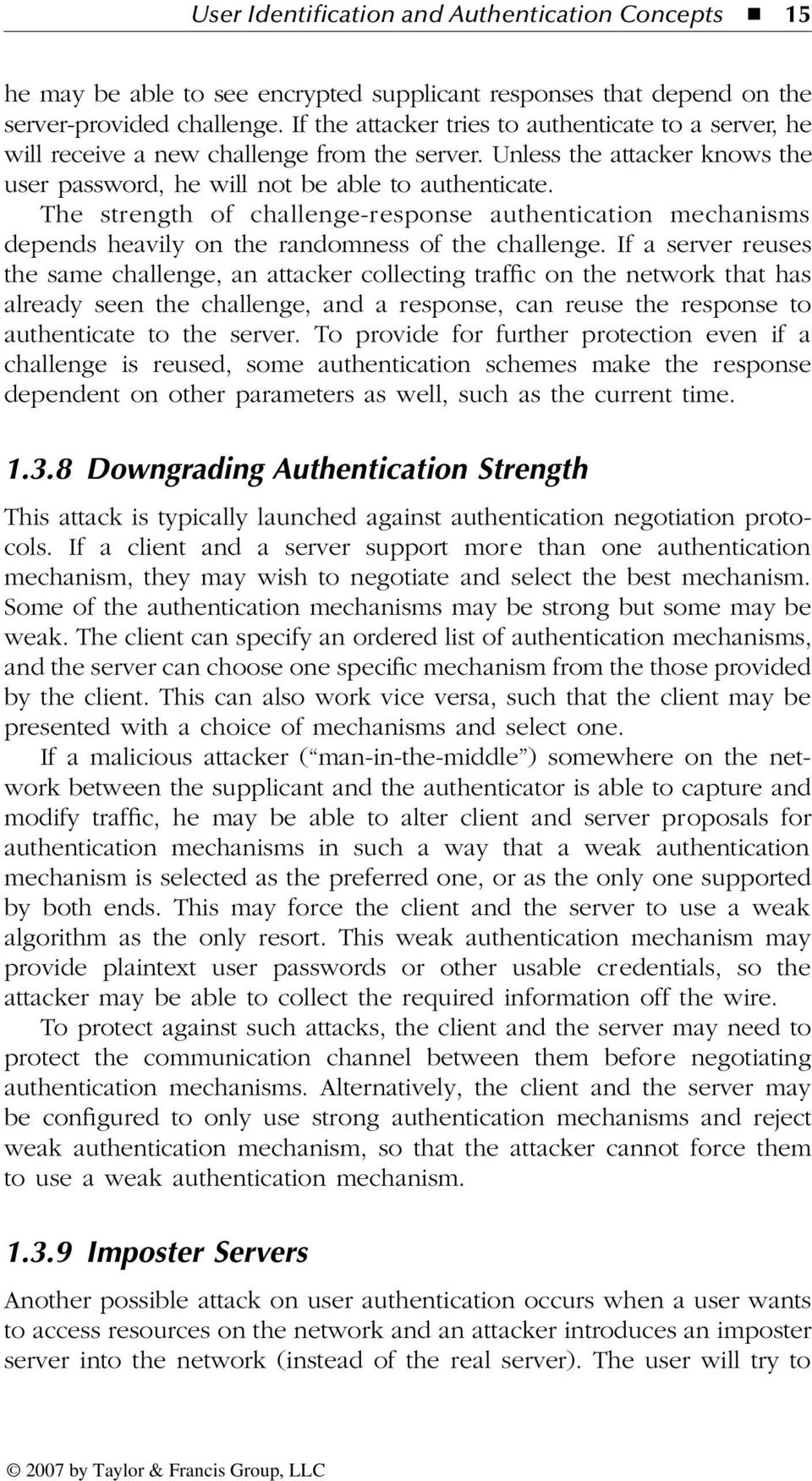 The strength of challenge-response authentication mechanisms depends heavily on the randomness of the challenge.