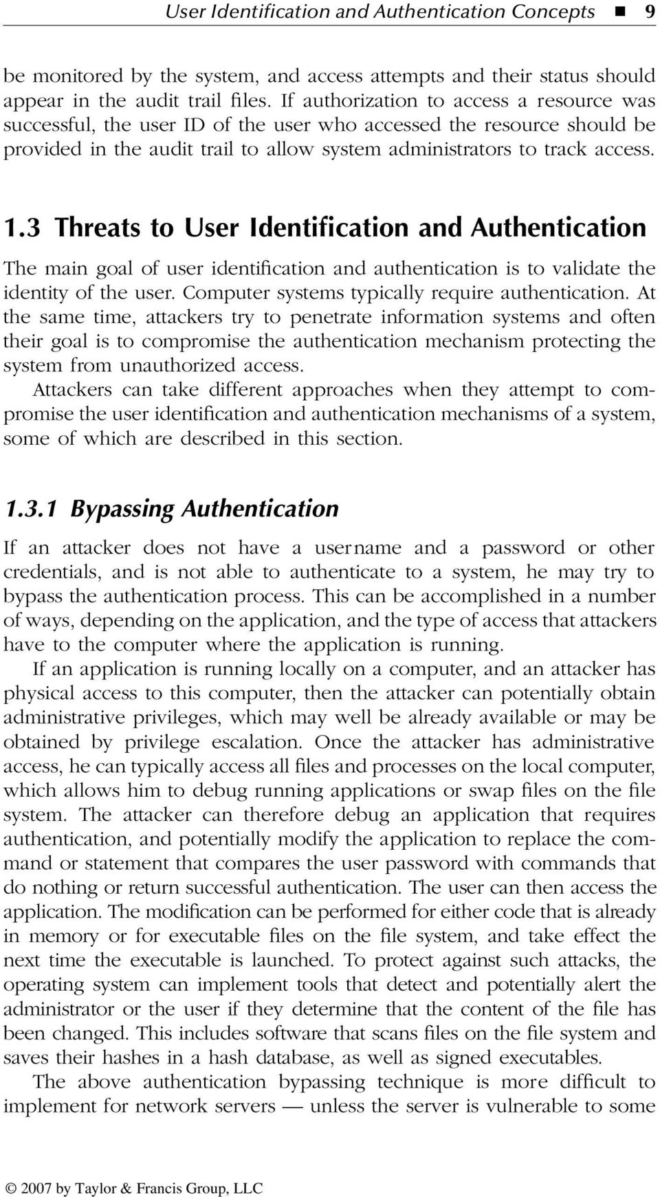 3 Threats to User Identification and Authentication The main goal of user identification and authentication is to validate the identity of the user. Computer systems typically require authentication.