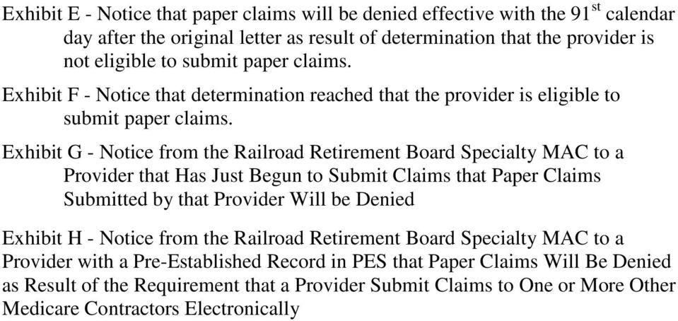 Exhibit G - Notice from the Railroad Retirement Board Specialty MAC to a Provider that Has Just Begun to Submit Claims that Paper Claims Submitted by that Provider Will be Denied Exhibit