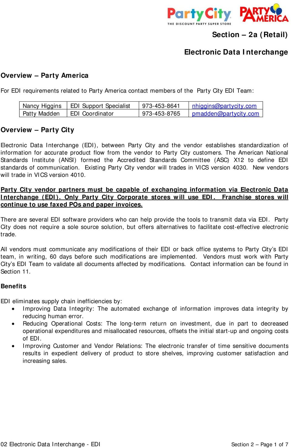 com Overview Party City Electronic Data Interchange (EDI), between Party City and the vendor establishes standardization of information for accurate product flow from the vendor to Party City