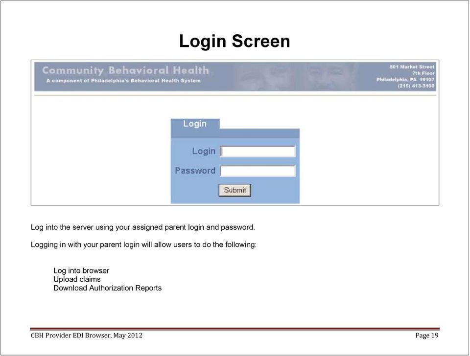 Logging in with your parent login will allow users to do the