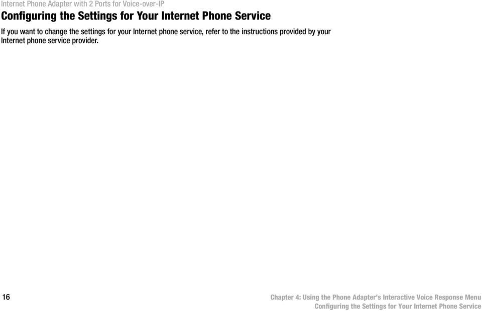 your Internet phone service provider.