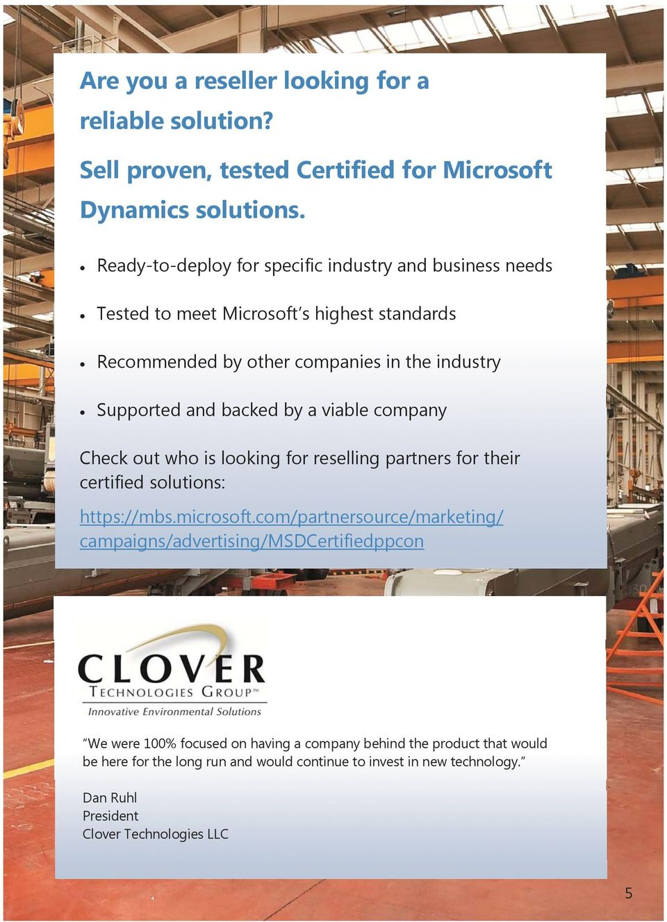 backed by a viable company Check out who is looking for reselling partners for their certified solutions: https://mbs.microsoft.