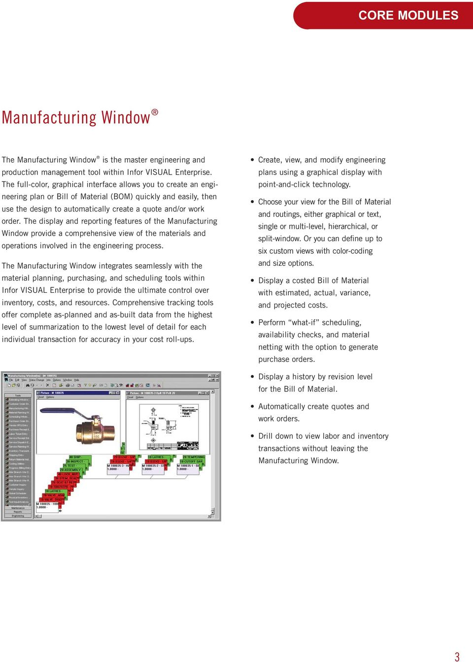 The display and reporting features of the Manufacturing Window provide a comprehensive view of the materials and operations involved in the engineering process.
