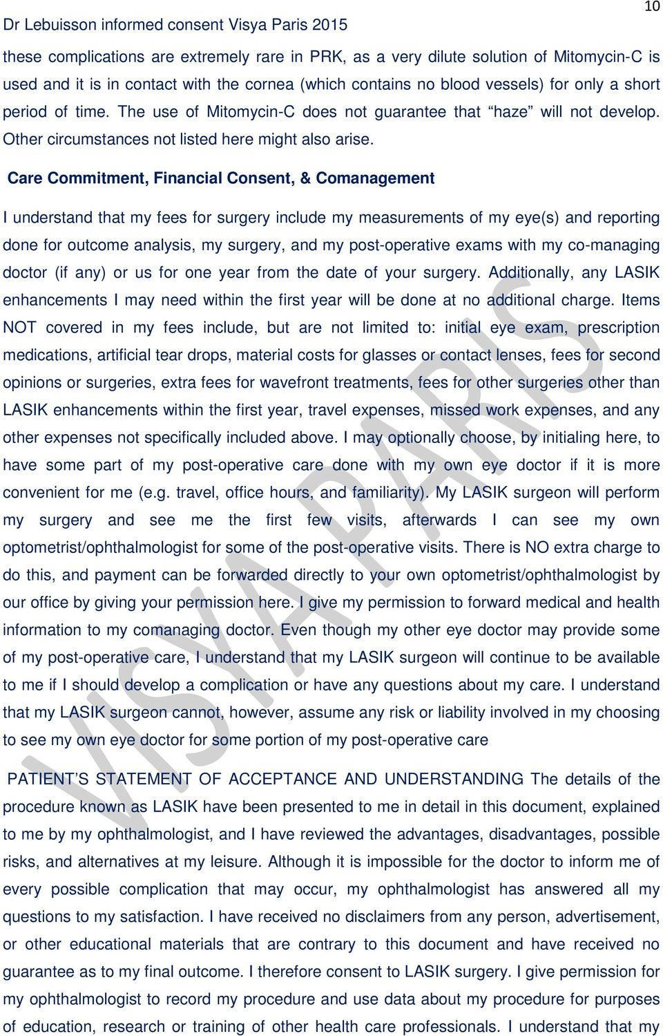 Care Commitment, Financial Consent, & Comanagement I understand that my fees for surgery include my measurements of my eye(s) and reporting done for outcome analysis, my surgery, and my