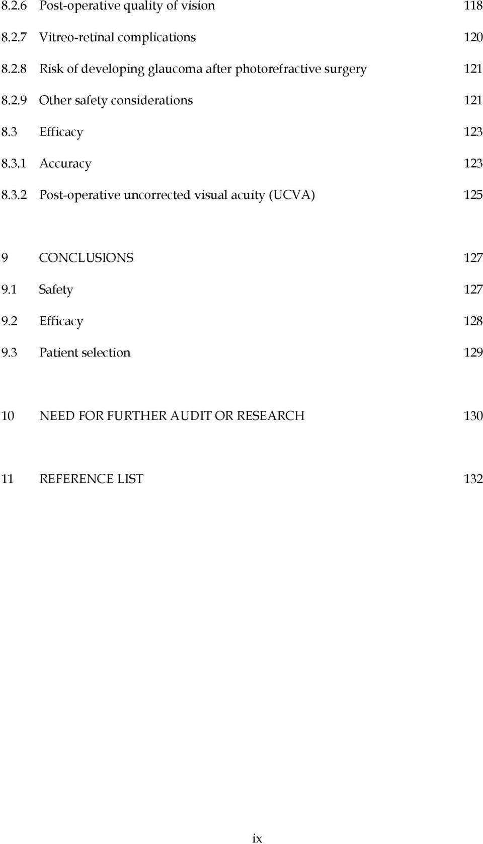 Efficacy 123 8.3.1 Accuracy 123 8.3.2 Post-operative uncorrected visual acuity (UCVA) 125 9 CONCLUSIONS 127 9.