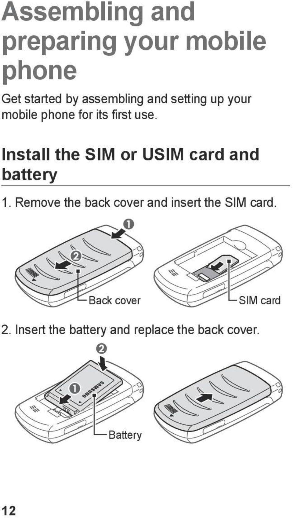 Install the SIM or USIM card and battery 1.