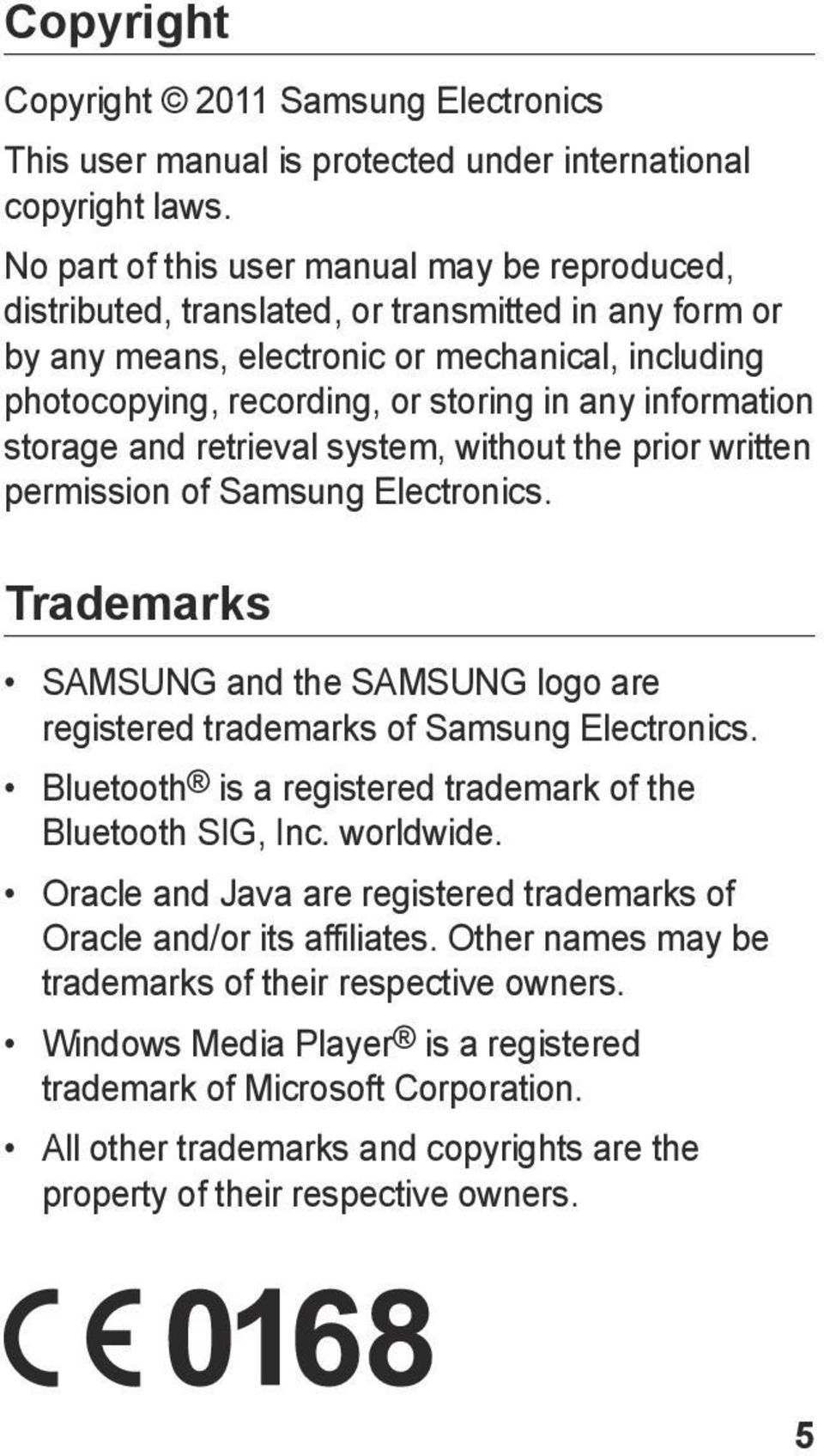 information storage and retrieval system, without the prior written permission of Samsung Electronics. Trademarks SAMSUNG and the SAMSUNG logo are registered trademarks of Samsung Electronics.